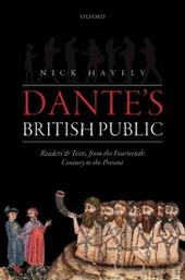 Dantes British Public: Readers and Texts, from the Fourteenth Century to the Present