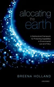 Ebook in inglese Allocating the Earth: A Distributional Framework for Protecting Capabilities in Environmental Law and Policy Holland, Breena