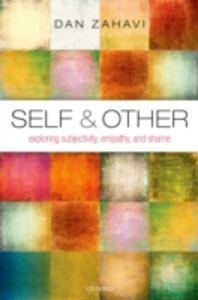 Ebook in inglese Self and Other: Exploring Subjectivity, Empathy, and Shame Zahavi, Dan