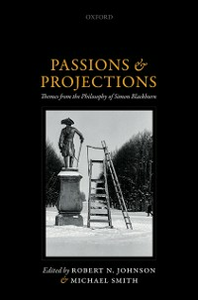 Ebook in inglese Passions and Projections: Themes from the Philosophy of Simon Blackburn -, -