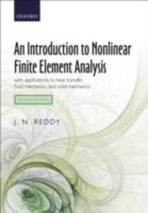 Foto Cover di Introduction to Nonlinear Finite Element Analysis: with applications to heat transfer, fluid mechanics, and solid mechanics, Ebook inglese di J. N. Reddy, edito da OUP Oxford
