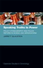 Speaking Truths to Power: Policy Ethnography and Police Reform in Bosnia and Herzegovina