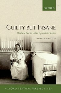Ebook in inglese Guilty But Insane: Mind and Law in Golden Age Detective Fiction Walton, Samantha