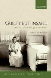 Guilty But Insane: Mind and Law in Golden Age Detective Fiction