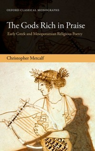 Ebook in inglese Gods Rich in Praise: Early Greek and Mesopotamian Religious Poetry Metcalf, Christopher