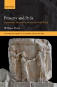 Ebook in inglese Proxeny and Polis: Institutional Networks in the Ancient Greek World Mack, William