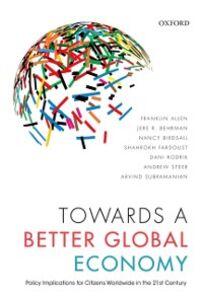 Ebook in inglese Towards a Better Global Economy: Policy Implications for Citizens Worldwide in the 21st Century Allen, Franklin , Behrman, Jere R. , Birdsall, Nancy , Fardoust