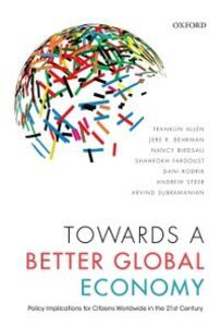Ebook in inglese Towards a Better Global Economy: Policy Implications for Citizens Worldwide in the 21st Century Allen, Franklin , Behrman, Jere R. , Birdsall, Nancy , Fardous, ardoust