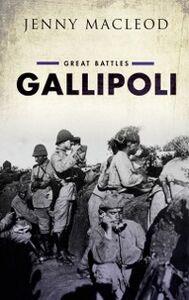 Foto Cover di Gallipoli: Great Battles Series, Ebook inglese di Jenny Macleod, edito da OUP Oxford