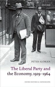 Ebook in inglese Liberal Party and the Economy, 1929-1964 Sloman, Peter