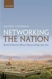 Networking the Nation: British and American Womens Poetry and Italy, 1840-1870
