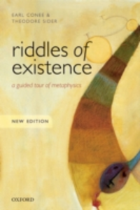Ebook in inglese Riddles of Existence: A Guided Tour of Metaphysics: New Edition Conee, Earl , Sider, Theodore