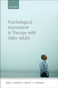 Ebook in inglese Psychological Assessment and Therapy with Older Adults Knight, Bob G. , Pachana, Nancy A.