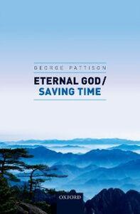 Ebook in inglese Eternal God / Saving Time Pattison, George
