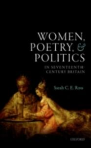 Ebook in inglese Women, Poetry, and Politics in Seventeenth-Century Britain Ross, Sarah C. E.