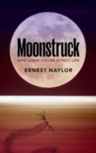 Ebook in inglese Moonstruck: How lunar cycles affect life Naylor, Ernest