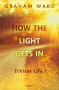 Ebook in inglese How the Light Gets In: Ethical Life I Ward, Graham