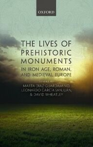 Ebook in inglese Lives of Prehistoric Monuments in Iron Age, Roman, and Medieval Europe -, -