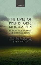 Lives of Prehistoric Monuments in Iron Age, Roman, and Medieval Europe