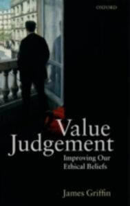 Ebook in inglese Value Judgement: Improving Our Ethical Beliefs Griffin, James