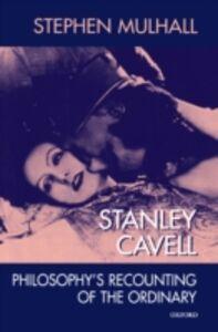 Foto Cover di Stanley Cavell: Philosophys Recounting of the Ordinary, Ebook inglese di Stephen Mulhall, edito da Clarendon Press