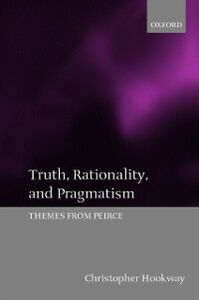 Foto Cover di Truth, Rationality, and Pragmatism: Themes from Peirce, Ebook inglese di Christopher Hookway, edito da Clarendon Press