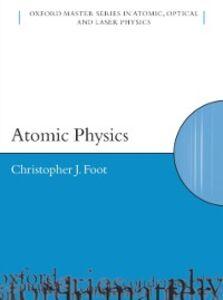 Foto Cover di Atomic Physics, Ebook inglese di C.J. Foot, edito da OUP Oxford
