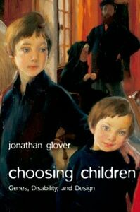 Ebook in inglese Choosing Children: Genes, Disability, and Design Glover, Jonathan