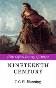 Foto Cover di Nineteenth Century: Europe 1789-1914, Ebook inglese di  edito da OUP Oxford