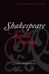 Ebook in inglese Shakespeare and the Arts of Language McDonald, Russ