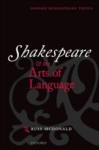 Foto Cover di Shakespeare and the Arts of Language, Ebook inglese di Russ McDonald, edito da OUP Oxford