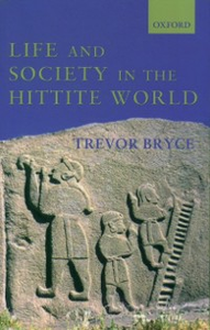 Ebook in inglese Life and Society in the Hittite World Bryce, Trevor