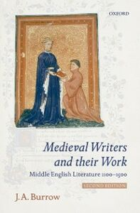 Foto Cover di Medieval Writers and their Work: Middle English Literature 1100-1500, Ebook inglese di J. A. Burrow, edito da OUP Oxford