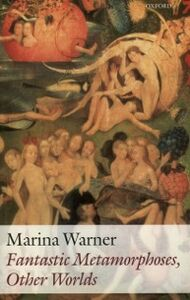 Foto Cover di Fantastic Metamorphoses, Other Worlds: Ways of Telling the Self, Ebook inglese di Marina Warner, edito da OUP Oxford