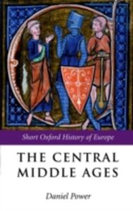 Foto Cover di Central Middle Ages: 950-1320, Ebook inglese di  edito da OUP Oxford