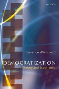 Foto Cover di Democratization: Theory and Experience, Ebook inglese di Laurence Whitehead, edito da OUP Oxford