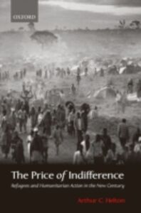 Foto Cover di Price of Indifference: Refugees and Humanitarian Action in the New Century, Ebook inglese di Arthur C. Helton, edito da OUP Oxford