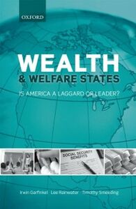 Ebook in inglese Wealth and Welfare States: Is America a Laggard or Leader? Garfinkel, Irwin , Rainwater, Lee , Smeeding, Timothy