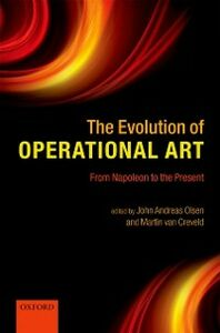 Ebook in inglese Evolution of Operational Art: From Napoleon to the Present -, -