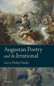 Foto Cover di Augustan Poetry and the Irrational, Ebook inglese di  edito da OUP Oxford