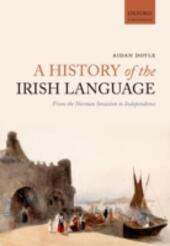 History of the Irish Language: From the Norman Invasion to Independence