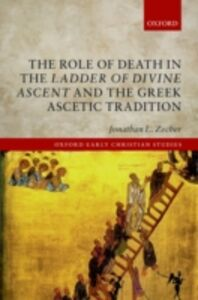 Foto Cover di Role of Death in the Ladder of Divine Ascent and the Greek Ascetic Tradition, Ebook inglese di Jonathan L. Zecher, edito da OUP Oxford