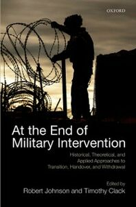 Foto Cover di At the End of Military Intervention: Historical, Theoretical and Applied Approaches to Transition, Handover and Withdrawal, Ebook inglese di  edito da OUP Oxford