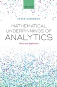 Foto Cover di Mathematical Underpinnings of Analytics: Theory and Applications, Ebook inglese di Peter Grindrod, edito da OUP Oxford