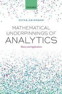 Ebook in inglese Mathematical Underpinnings of Analytics: Theory and Applications Grindrod, Peter