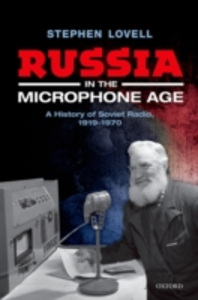 Ebook in inglese Russia in the Microphone Age: A History of Soviet Radio, 1919-1970 Lovell, Stephen