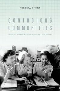 Ebook in inglese Contagious Communities: Medicine, Migration, and the NHS in Post War Britain Bivins, Roberta