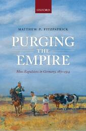 Purging the Empire: Mass Expulsions in Germany, 1871-1914
