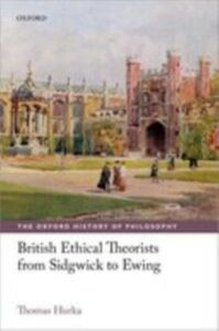 Foto Cover di British Ethical Theorists from Sidgwick to Ewing, Ebook inglese di Thomas Hurka, edito da OUP Oxford