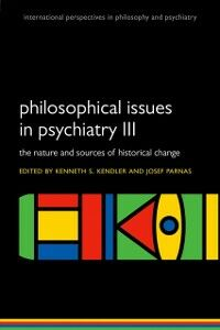 Foto Cover di Philosophical issues in psychiatry III: The Nature and Sources of Historical Change, Ebook inglese di  edito da OUP Oxford
